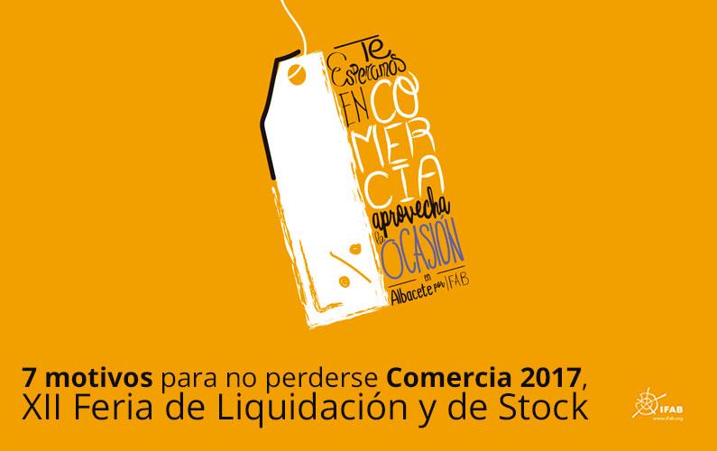 7 motivos para no perderse Comercia 2017, XII Feria de Liquidación y de Stock